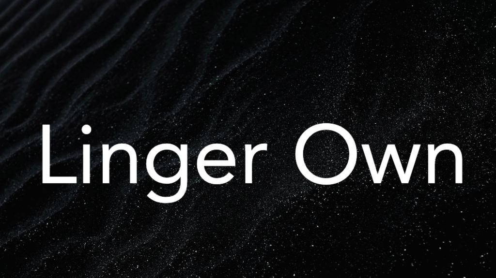 Linger Own